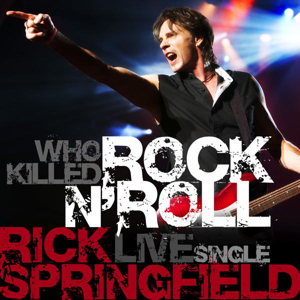Rick Springfield Who Killed Rock N` Roll Live
